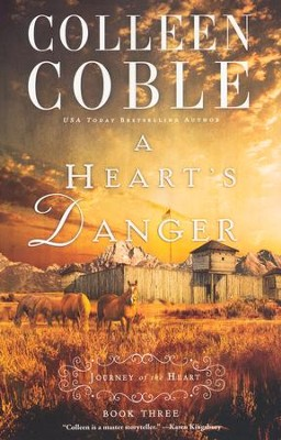 A Heart's Danger, Journey of the Heart   -     By: Colleen Coble