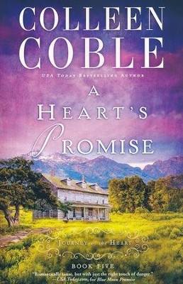 A Heart's Promise, Journey of the Heart Series #5    -     By: Colleen Coble
