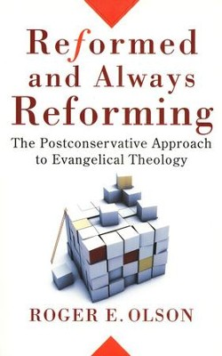 Reformed and Always Reforming: The Postconservative Approach to Evangelical Theology  -     By: Roger E. Olson