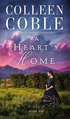 #6: A Heart's Home  -     By: Colleen Coble