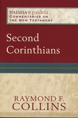 Second Corinthians: Paideia Commentaries on the New Testament [PCNT]  -     Edited By: Mikeal C. Parsons, Charles H. Talbert     By: Raymond F. Collins