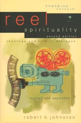 Reel Spirituality, 2nd Edition  -     By: Robert K. Johnston