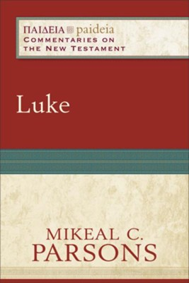 Luke: Paideia Commentaries on the New Testament [PCNT]   -     By: Mikeal C. Parsons