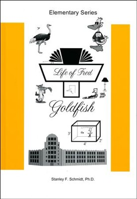Life of Fred: Goldfish  -     By: Stanley F. Schmidt Ph.D.