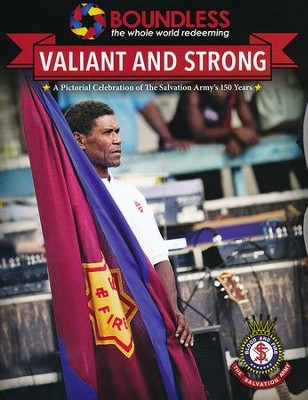 Valiant and Strong: A Celebration of the Salvation  Army's 150 Years  -     By: Lt. Colonel Allen Satterlee
