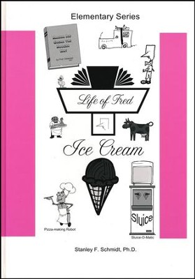 Life of Fred: Ice Cream  -     By: Stanley F. Schmidt Ph.D.
