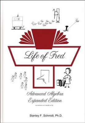 Life of fred advanced algebra expanded edition stanley f schmidt life of fred advanced algebra expanded edition by stanley f schmidt ph fandeluxe Gallery