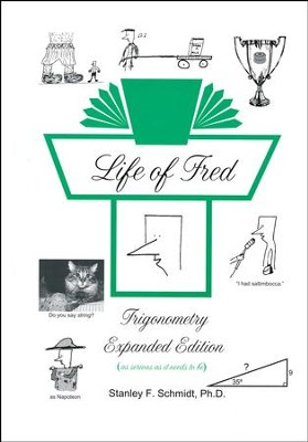 Life of Fred: Trigonometry Expanded Edition  -     By: Stanley F. Schmidt Ph.D.
