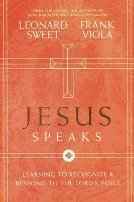 Jesus Speaks  -     By: Leonard Sweet, Frank Viola