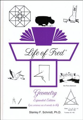 Life of Fred: Geometry Expanded Edition   -     By: Stanley F. Schmidt