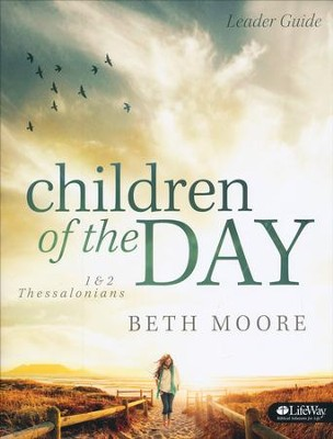 Children of the Day: 1 & 2 Thessalonians Leader Guide  -     By: Beth Moore