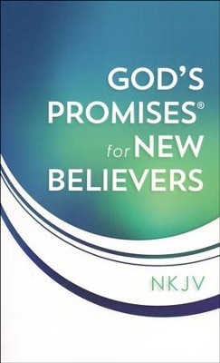 God's Promises for New Believers, NKJV   -     By: Jack Countryman