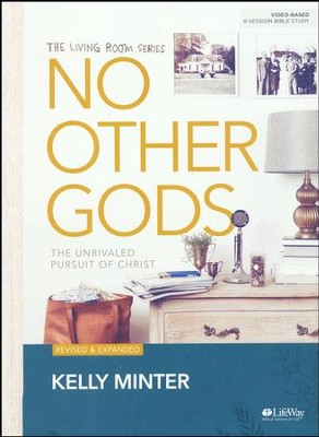 No Other Gods Bible Study Book: The Unrivaled Pursuit of Christ, Revised & Updated   -     By: Kelly Minter