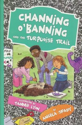 Channing O'Banning and the Turquoise Trail  -     By: Angela Spady