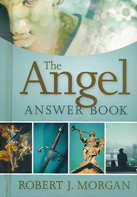 The Angel Answer Book  -     By: Robert J. Morgan