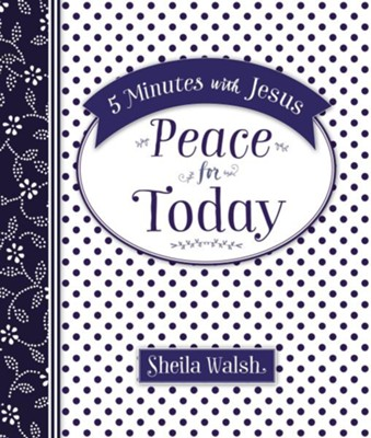 5 Minutes with Jesus: Peace for Today   -     By: Sheila Walsh