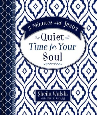 5 Minutes With Jesus: Quiet Time for Your Soul   -     By: Sheila Walsh, Sherri Gragg