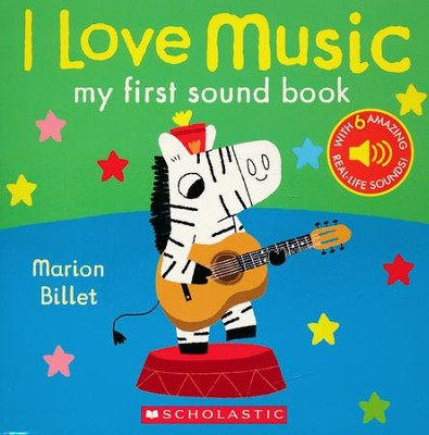 I Love Music: My First Sound Book  -     Illustrated By: Marion Billet