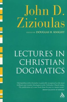 Lectures in Christian Dogmatics  -     By: John D. Zizioulas