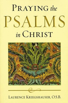 Praying the Psalms in Christ  -     By: Lawrence Kriegshauser