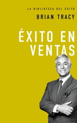 Éxito en Ventas  (Sales Success)  -     By: Brian Tracy