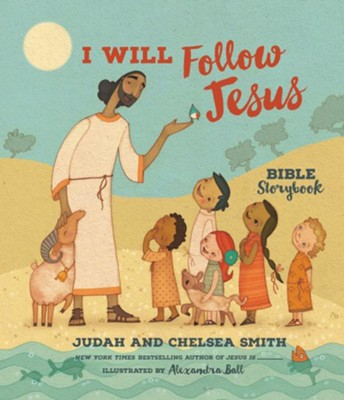 I Will Follow Jesus--Bible Storybook   -     By: Judah Smith