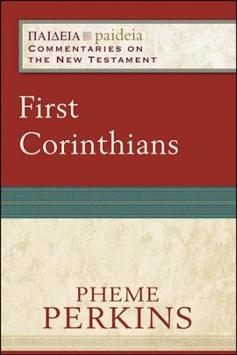 First Corinthians: Paideia Commentaries on the New Testament [PCNT]  -     By: Pheme Perkins