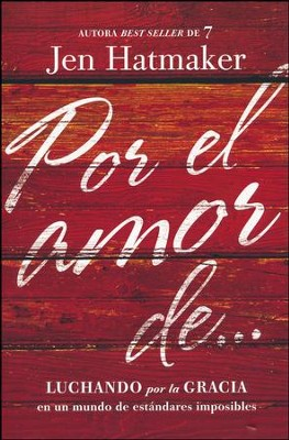 Por el Amor (For the Love)   -     By: Jen Hatmaker