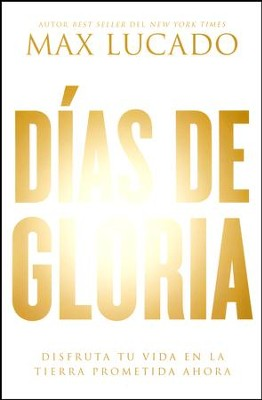 Días de Gloria  (Glory Days)   -     By: Max Lucado