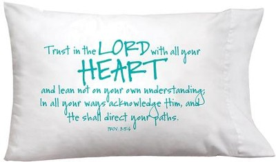 Trust In the Lord With All Your Heart Pillowcase  -