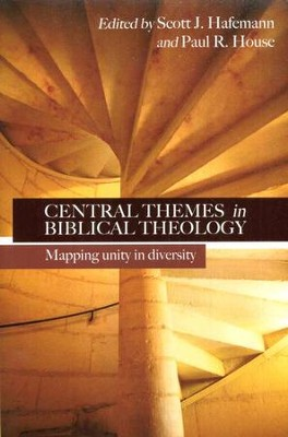 Central Themes in Biblical Theology  -     By: Scott J. Hafemann, Paul R. House