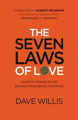 The 7 Laws of Love: Essential Principles for Building Stronger Relationships  -     By: Dave Willis