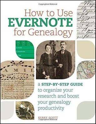 How to Use Evernote for Genealogy  -     By: Kerry Scott