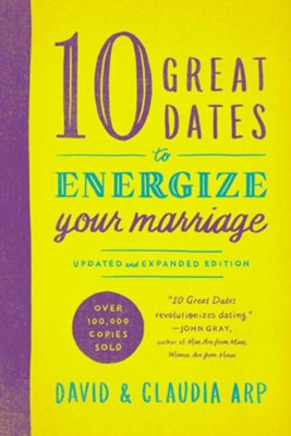 10 Great Dates to Energize Your Marriage, Updated and Expanded Edition  -     By: David Arp, Claudia Arp
