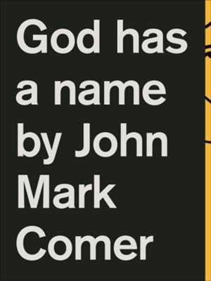 God Has a Name  -     By: John Mark Comer