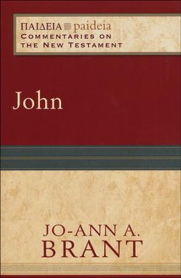 John: Paideia Commentaries on the New Testament [PCNT]  -     Edited By: Mikeal C. Parsons, Charles H. Talbert     By: Jo-Ann A. Brant