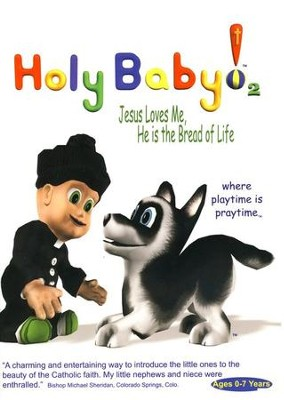 Holy Baby! Volume 2: Jesus Loves Me, He is the Bread of Life DVD  -