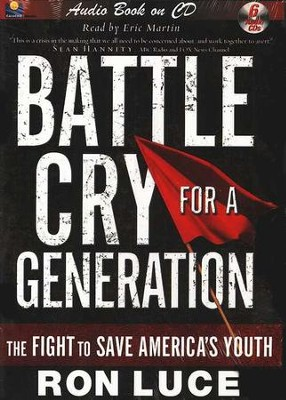 Battle Cry for a Generation Audiobook on CD  -     By: Ron Luce