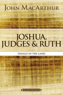 Joshua, Judges, and Ruth, John MacArthur Study Guides  -     By: John MacArthur