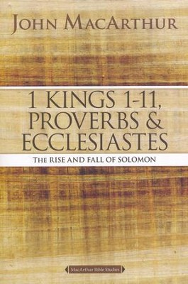 1 Kings 1 to 11, Proverbs, and Ecclesiastes, John MacArthur Study Guides  -     By: John MacArthur