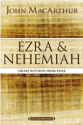Ezra and Nehemiah: Israel Returns from Exile  -     By: John MacArthur