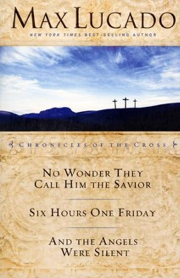 Chronicles of the Cross                                    -     By: Max Lucado