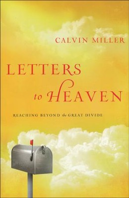Letters to Heaven: Reaching Beyond the Great Divide   -     By: Calvin Miller
