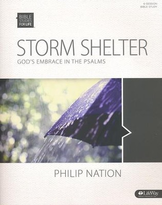 Storm Shelter: God's Embrace in the Psalms, Member Book  -     By: Philip Nation