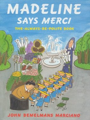 Madeline Says Merci  -     By: John Bemelmans Marciano