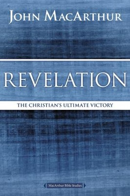 Revelation: The Christian's Ultimate Victory  -     By: John MacArthur