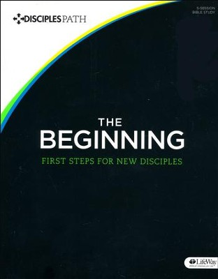 The Beginning: First Steps for New Disciples  -