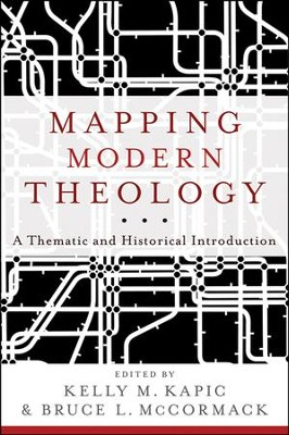 Mapping Modern Theology: A Thematic and Historical Introduction  -     Edited By: Kelly M. Kapic, Bruce L. McCormack     By: Edited by Kelly M. Kapic & Bruce L. McCormack