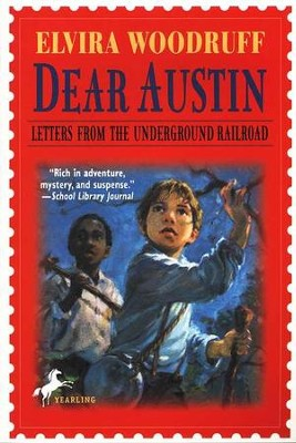 Dear Austin: Letters from the Underground Railroad   -     By: Elvira Woodruff, Nancy Carpenter