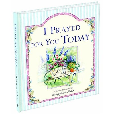 I Prayed For You Today  -     By: Audey Jeanne Roberts